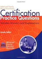 Adult and Family Nurse Practitioner Certification Practice Questions by Amelie Hollier and Advanced Practice Education Associates