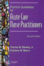 Practice Guidelines for Acute Care Nurse Practitioners by Thomas W. Barkley Jr. DSN APRN CS BC ACNP