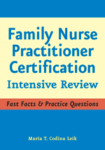 Family Nurse Practitioner Certification: Intensive Review by Maria T. Codina Leik